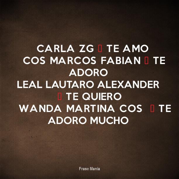 Cartel para: CARLA ZG ♥ TE AMO COS MARCOS FABIAN ♥ TE ADORO LEAL ...