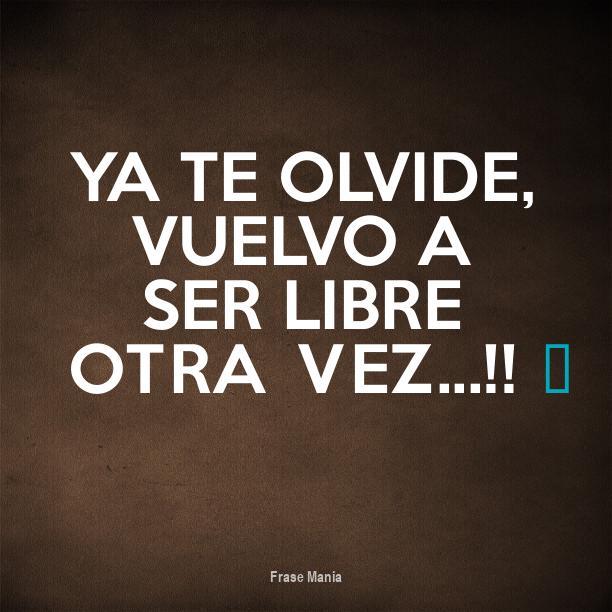Cartel Para Ya Te Olvide Vuelvo A Ser Libre Otra Vez