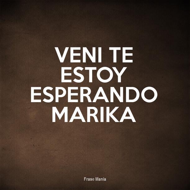 Cartel Para Veni Te Estoy Esperando Marika