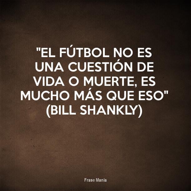 Cartel Para El Fútbol No Es Una Cuestión De Vida O Muerte