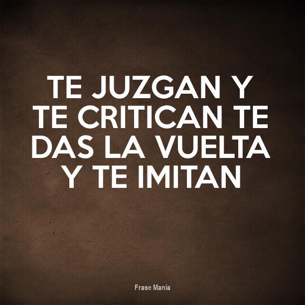 Cartel Para Te Juzgan Y Te Critican Te Das La Vuelta Y Te