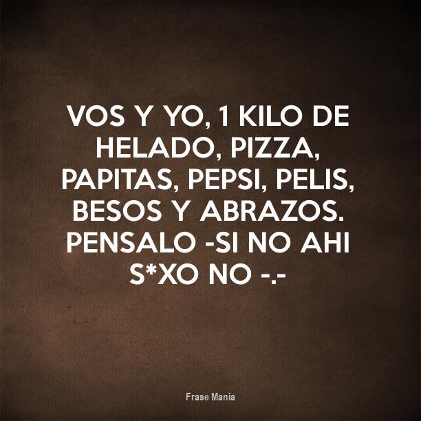 Cartel Para Vos Y Yo 1 Kilo De Helado Pizza Papitas