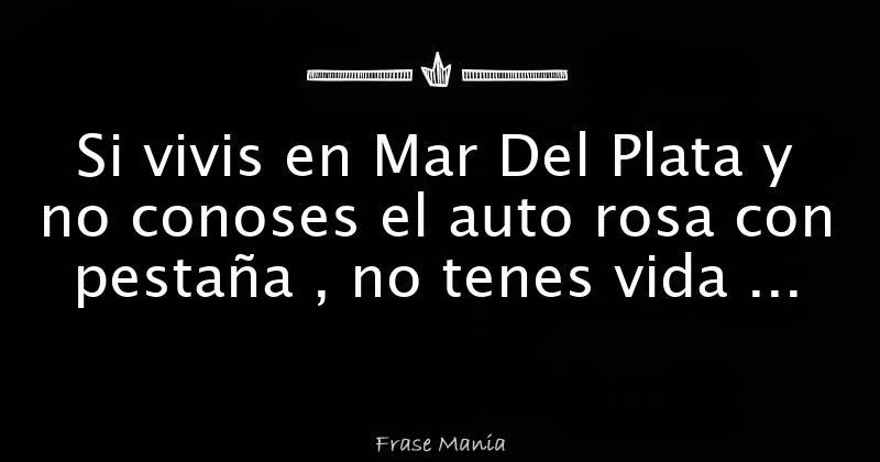 Si Vivis En Mar Del Plata Y No Conoses El Auto Rosa Con
