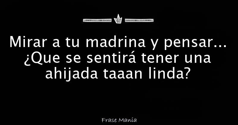 Frases De Madrina A Ahijada