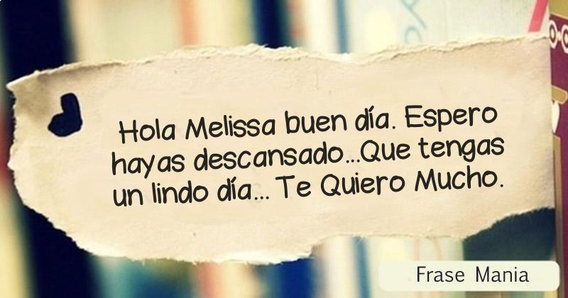 Hola Melissa buen día. Espero hayas descansado...Que ...